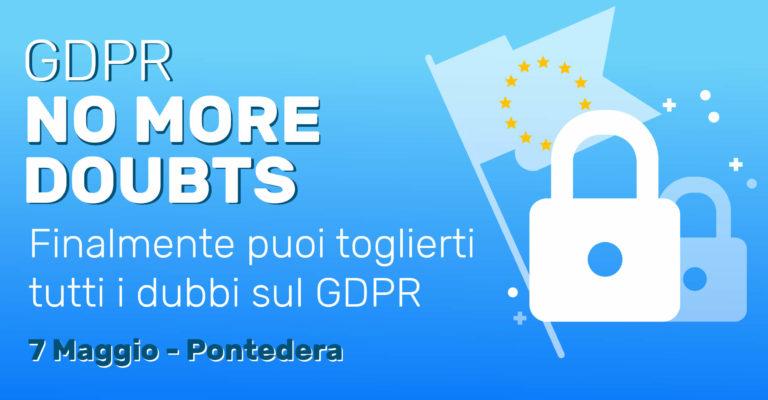 GDPR NO MORE DOUBTS - seminario gratuito Pontedera