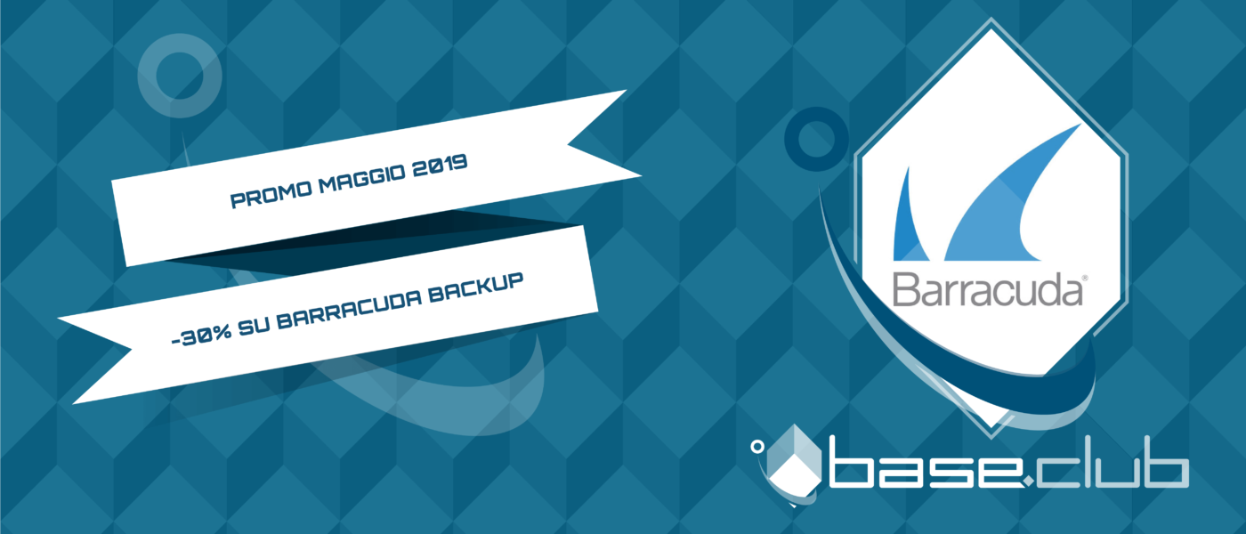 Base°Club - promo Maggio - Barracuda Backup -30%