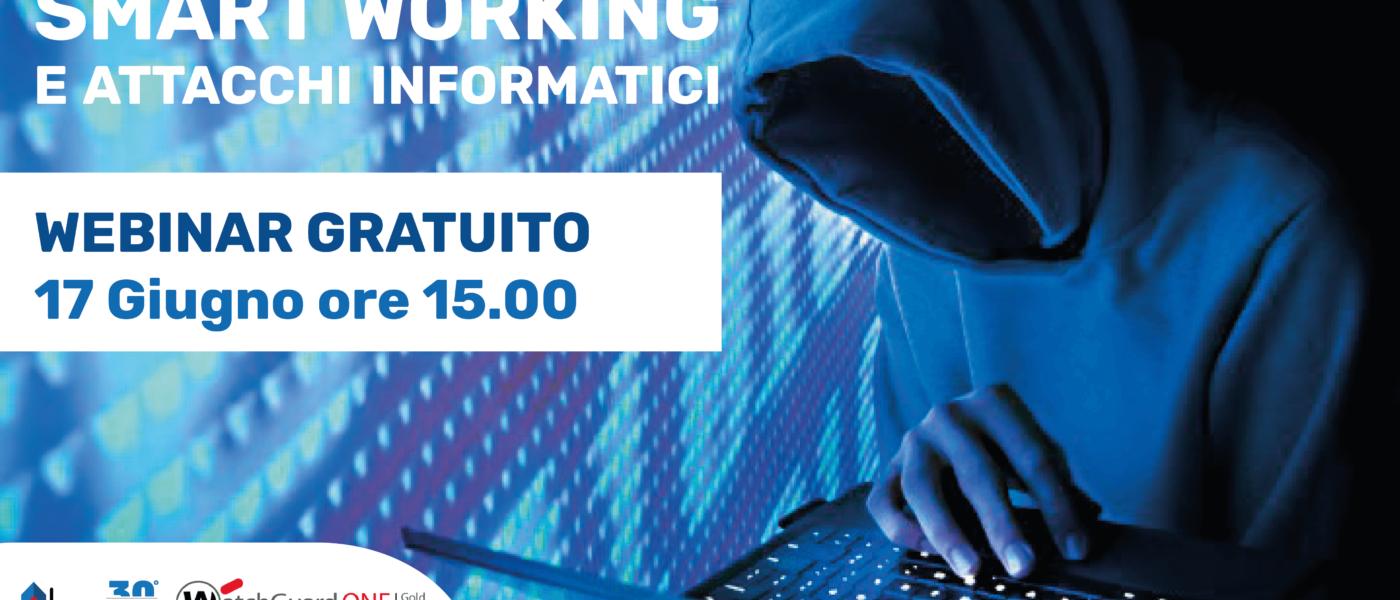 Smart Working e attacchi informatici: sei al sicuro?